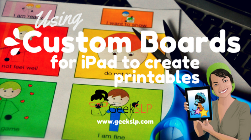 Using Custom Boards for iPad to create printable materials – GeekSLP