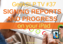 GeekSLP TV #36: Signing Reports and Progress Notes on your iPad