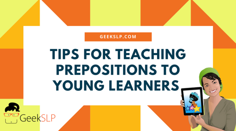 TIPS FOR TEACHING PREPOSITIONS TO YOUNG LEARNERS