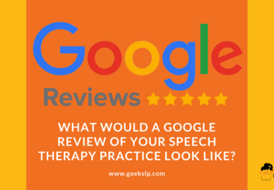 What would a Google Review of your speech therapy practice look like?